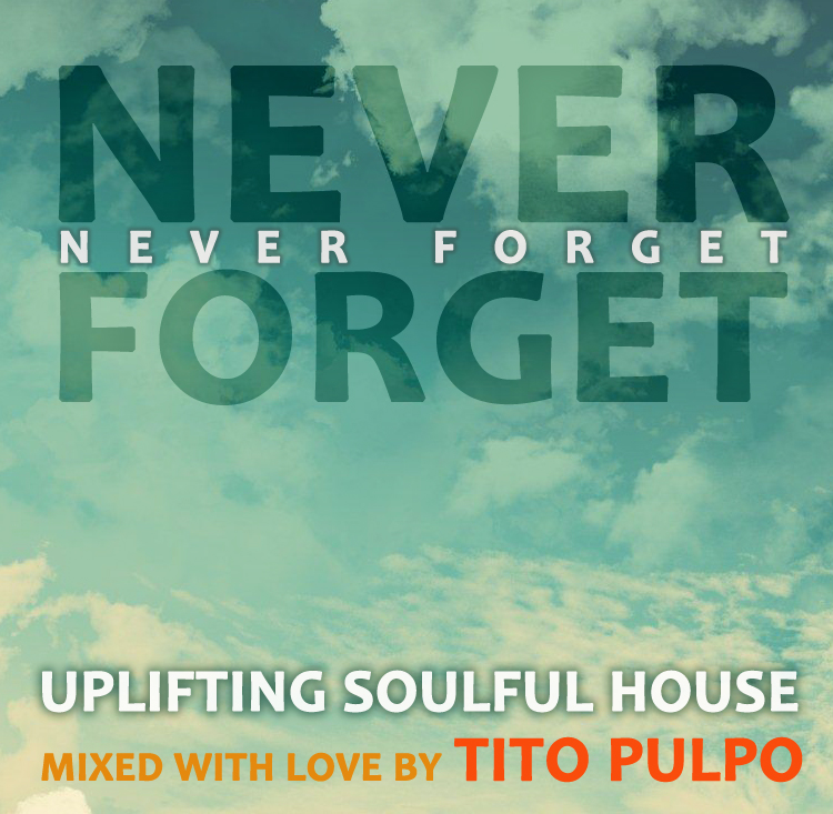 never-forget-cover soulful house music mix